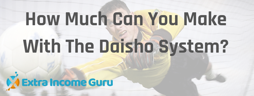 How Much Can You Make With The Daisho System